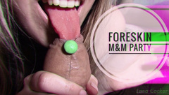 M&M PARTY - SLOPPY TEASING OF THE FORESKIN WITH TASTE OF CHOCOLATE 4K