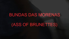 BUNDAS DAS MORENAS (ASS OF BRUNETTE) 325