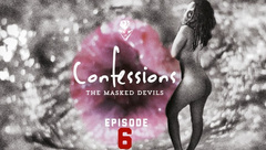 The Masked Devils: Dirty Confessions (episode 6) Full